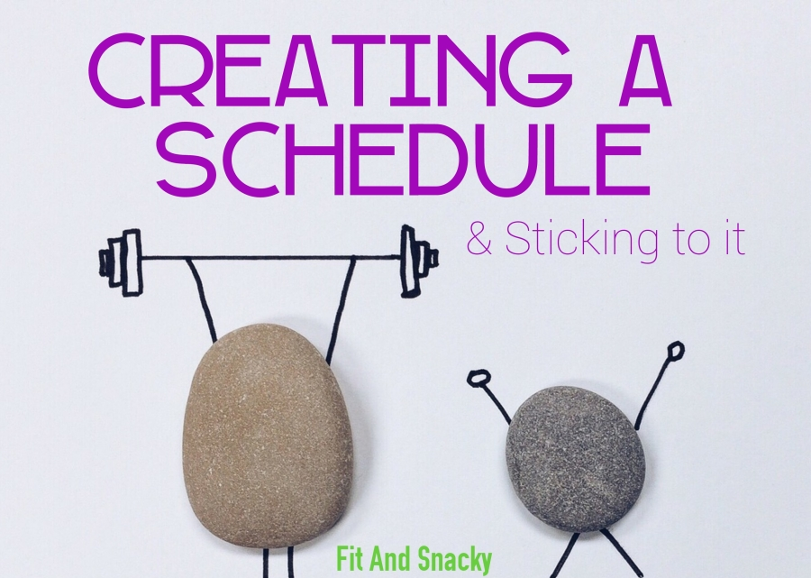 Creating a Schedule and Sticking to it