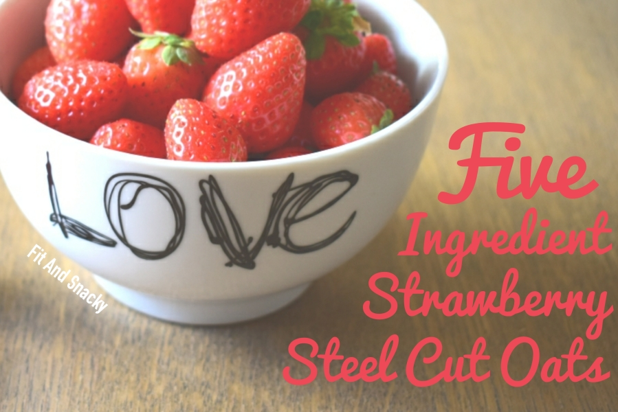 5 Ingredient Strawberry Steel Cut Oats